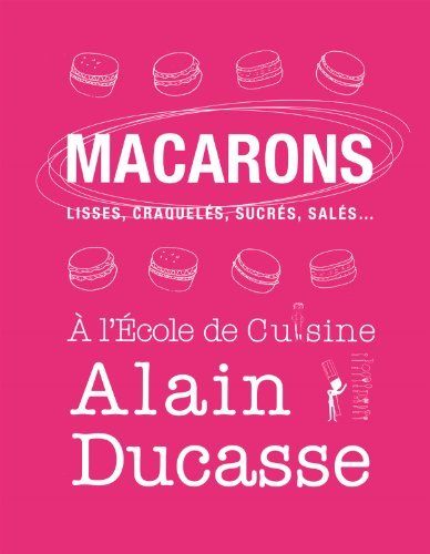 Macarons : Lisses, craquel??s, sucr??s, sal??s... by Franck Geuffroy (2013-11-28)