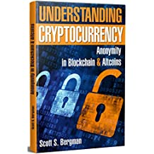 Understanding Cryptocurrency: Anonymity in Blockchain & Altcoins (English Edition)