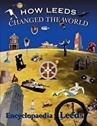 [(How Leeds Changed the World)] [By (author) Mick McCann] published on (January, 2010)