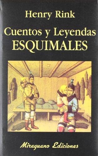 Cuentos y Leyendas Esquimales por Henry Rink