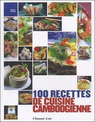 100 recettes de cuisine cambodgienne par Channe Len