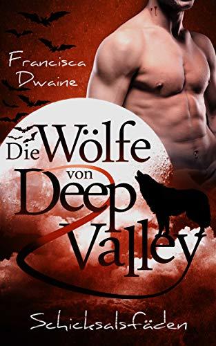 Die Wölfe von Deep Valley – Schicksalsfäden