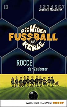 Die Wilden Fußballkerle - Band 12: Rocce, der Zauberer
