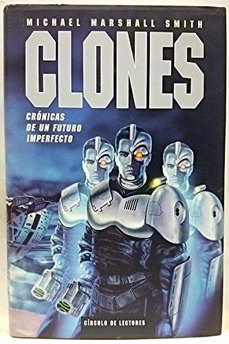 Clones: crónicas de un futuro imperfecto