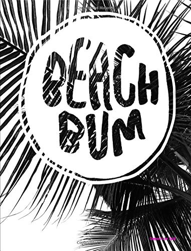 Composition Notebook: Beach Bum, College Ruled, 7.44x9.69 inch, 200 pages, Bound Notebook