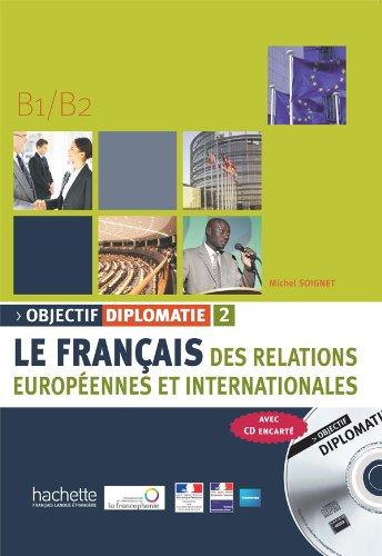 Objectif diplomatie. Livre de l'élève. Per gli ist. professionali. Con CD Audio: Objectif Diplomatie 2