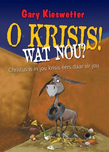 O Krisis, wat nou (Afrikaans Edition)