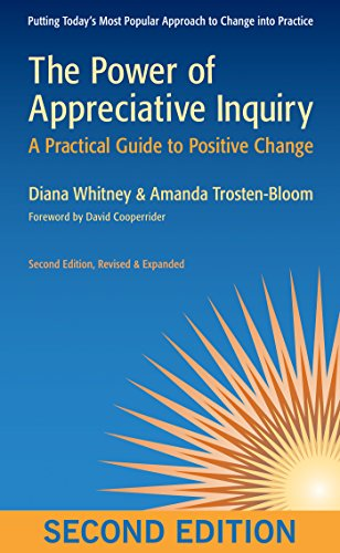 The Power of Appreciative Inquiry: A Practical Guide to Positive Change por Diana D. Whitney