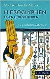 Hieroglyphen lesen und schreiben: In 24 einfachen Schritten ( 22. August 2014 ) -