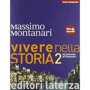 Vivere Nella Storia. Con Materiali Per Il Docente. Con Espansione Online. Per Le Scuole Superiori: 2