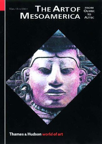 The Art of Mesoamerica: From Olmec to Aztec (World of Art) by Mary Ellen Miller (2001-09-10)