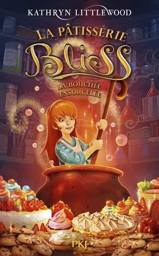 La Pâtisserie Bliss (Tome 4) : La Bouchée ensorcelée