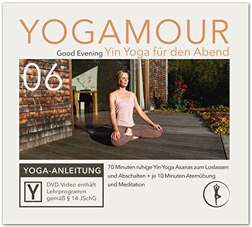 YOGAMOUR 06, Good Evening - 70 Minuten ruhige Yin Yoga Asanas & Faszien Training zum Abschalten und Loslassen (06 Audio)
