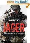 Jäger: Meine Kriegseinsätze als Elite...