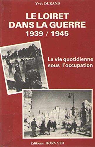 Le loiret dans la guerre/1939-1945/la vie quotidienne sous l'occupation 103197