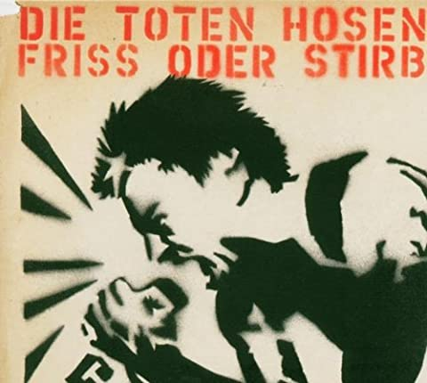 Friss Oder Stirb by Die Toten Hosen