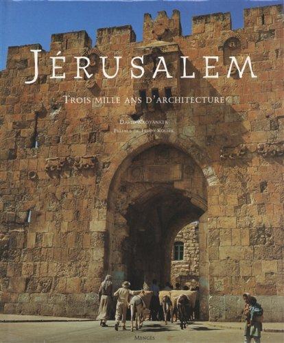Jérusalem, trois mille ans d'architecture par David Kroyanker