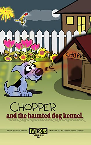 Chopper and the haunted dog kennel (English Edition)