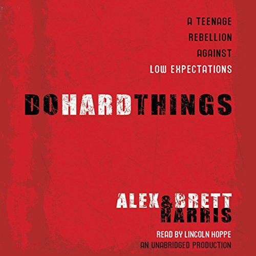 Do Hard Things  Audiolibri