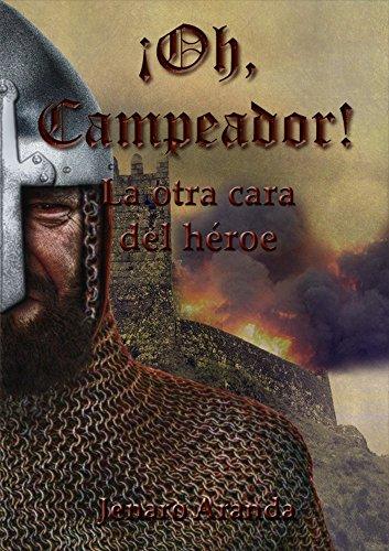 ¡Oh, Campeador!: La otra cara del héroe por Jenaro Aranda
