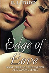 Edge of Love (Forever and Always) by E. L. Todd (2013-11-11)