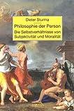 Image de Philosophie der Person: Die Selbstverhältnisse von Subjektivität und Moralität