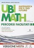 Ubi math. Matematica per il tuo futuro. Percorsi facilitati 3. Per la Scuola media. Con e-book. Con espansione online
