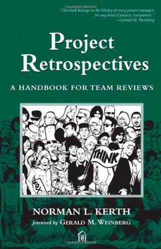 Project Retrospectives: A Handbook for Team Reviews por Norman L. Kerth