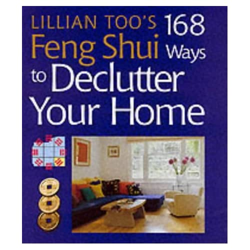 Lillian Too's 168 Feng Shui Ways to Declutter Your Home by Lillian Too (2003-03-01)