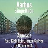 Aarhus simpelthen (feat. Kjeld Holm, Nanna Bech & Jørgen Carlsen)