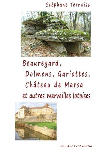 beauregard-dolmens-gariottes-chteau-de-marsa-et-autres-merveilles-lotoises-village-du-quercy-causse-de-limogne-sud-du-lot