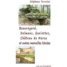 Beauregard, Dolmens Gariottes Château de Marsa et autres merveilles lotoises: Village du Quercy, Causse de Limogne, Sud du Lot