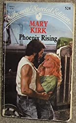 Phoenix Rising (Silhouette Special Edition) by Mary Kirk (1989-04-01)