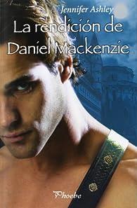 La rendición de Daniel Mackenzie par Jennifer Ashley