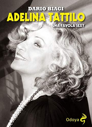 Adelina Tattilo. Una favola sexy di Dario Biagi
