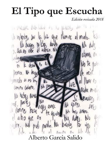 El Tipo que Escucha: Edición revisada 2018 por Alberto García Salido