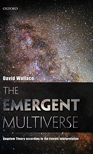 Emergent Multiverse: Quantum Theory According to the Everett Interpretation por David Wallace