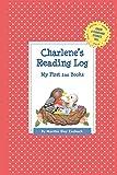 Charlene's Reading Log: My First 200 Books (Gatst) (Grow a Thousand Stories Tall)