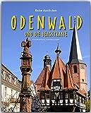 Reise durch den ODENWALD und die Bergstraße - Ein Bildband mit über 180 Bildern auf 140 Seiten - STÜRTZ Verlag