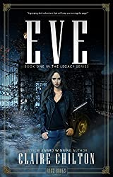 Eve: A gripping dark adventure that will keep you turning the page! (The Legacy Series Book 1)