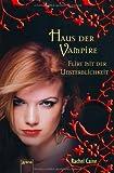 'Flirt mit der Unsterblichkeit: Haus der Vampire (8)' von Rachel Caine