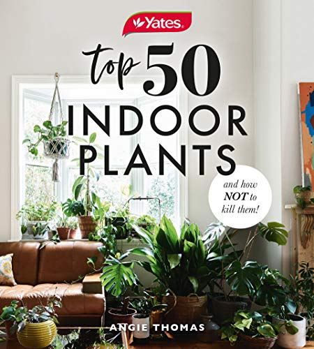 Yates Top 50 Indoor Plants And How Not To Kill Them! (English Edition) -
