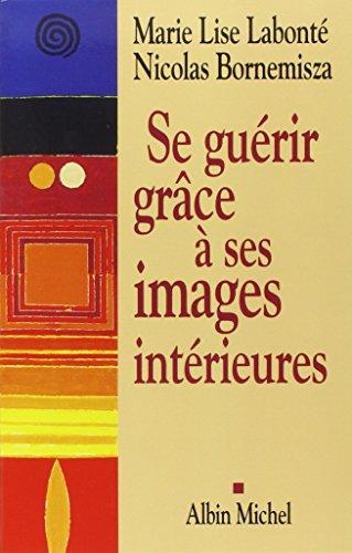 Télécharger Se guérir grâce à ses images intérieures PDF Livre eBook France