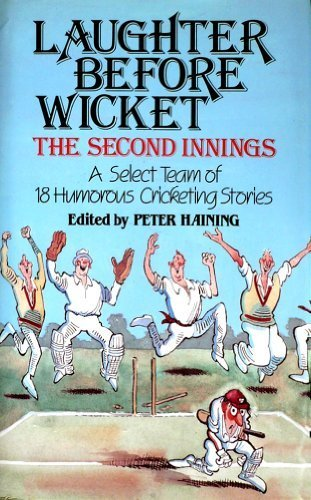 Laughter Before Wicket: The Second Innings