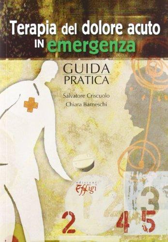 Terapia del dolore acuto in emergenza. Guida pratica - Amazon Libri
