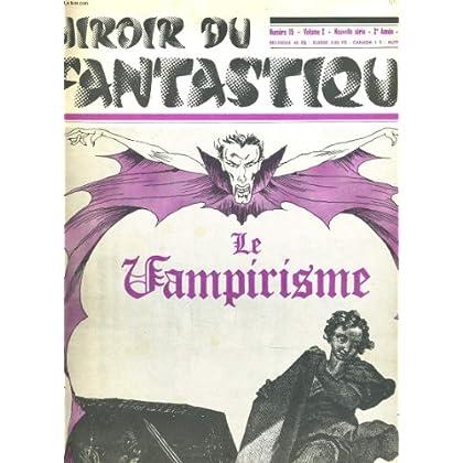MIROIR DU FANTASTIQUE N°15, VOL. 2, 2e ANNEE, DECEMBRE 1969. LE VAMPIRISME. HISTORIOGRAPHIE / FILMOGRAPHIE / BIBLIOGRAPHIE.