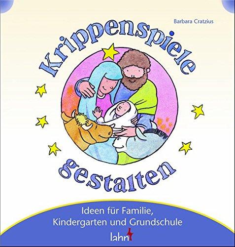 Mit Kindern Krippenspiele gestalten: Ideen für Familie, Kindergarten und Grundschule (Mit Kindern feiern)