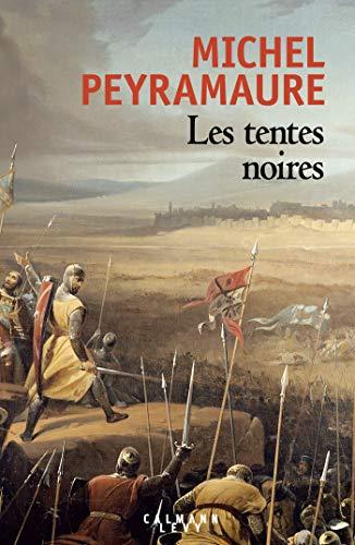 Les Tentes noires (Littérature Française) par Michel Peyramaure