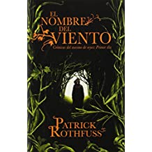 El Nombre del Viento: Cronicas del Asesino de Reyes: Primer Dia