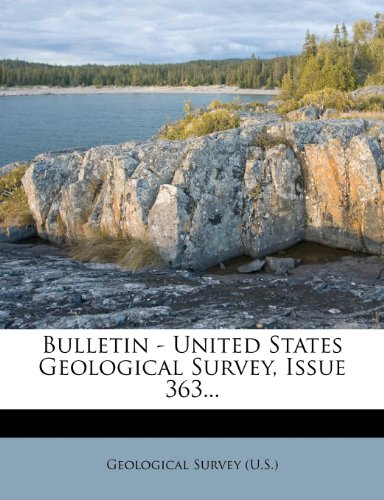 Bulletin - United States Geological Survey, Issue 363...